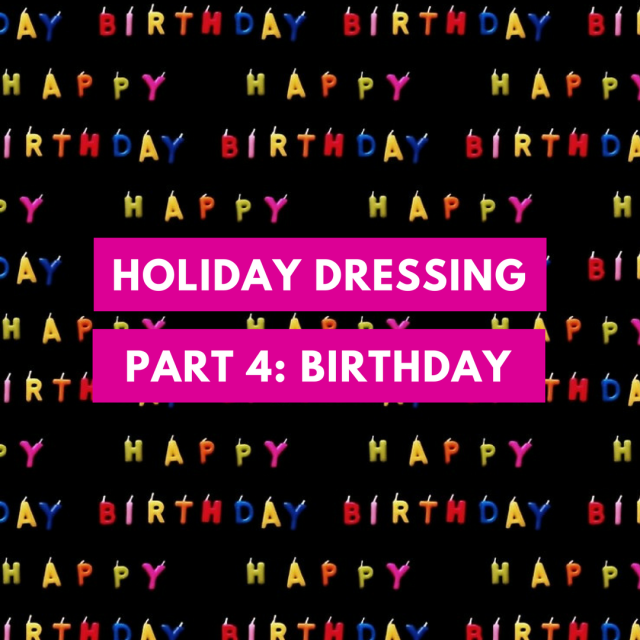 Holiday Dressing, Birthday.png